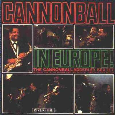 (Soul, Hard-Bop) Cannonball Adderley - Cannonball in Europe (1962) - 1987, FLAC (tracks+.cue), lossless